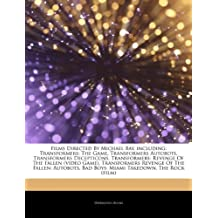 Articles on Films Directed by Michael Bay, Including: Transformers: The Game, Transformers Autobots, Transformers Decepticons, Transformers: Revenge o
