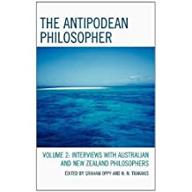 The Antipodean Philosopher: Interviews on Philosophy in Australia and New Zealand (English Edition)
