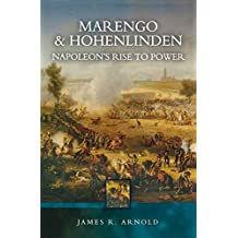 Marengo and Hohenlinden: Napoleon's Rise to Power (English Edition)