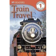 Train Travel (DK Readers Level 1) (English Edition)