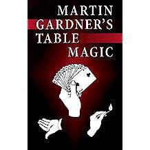 Martin Gardner's Table Magic (Dover Magic Books) (English Edition)