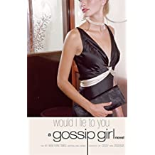 Gossip Girl #10: Would I Lie to You: A Gossip Girl Novel (English Edition)
