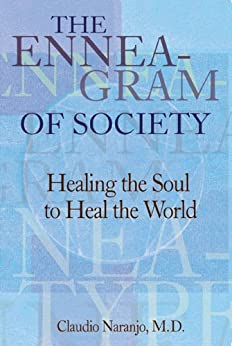 """""""The Enneagram of Society: Healing the Soul to Heal the World (Consciousness Classics) (English Edition)"""",作者:[Claudio Naranjo]"""