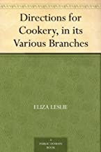 Directions for Cookery, in its Various Branches (English Edition)