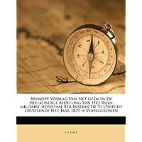Beknopt Verslag Van Het Geen in de Heelkundige Afdeeling Van Het Rijks-Militaire-Hospitaal Ter Instructie Te Utrecht Gedurende Het Jaar 1829 Is Voorgekomen