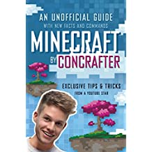 Minecraft by ConCrafter: An Unofficial Guide with New Facts and Commands (English Edition)