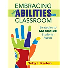 Embracing Disabilities in the Classroom: Strategies to Maximize Students? Assets (English Edition)