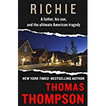 Richie: A Father, His Son, and the Ultimate American Tragedy (English Edition)