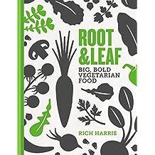 Root & Leaf: Big, bold vegetarian food (English Edition)