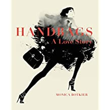 Handbags: A Love Story: Legendary Designs from Azzedine Alaïa to Yves Saint Laurent (English Edition)