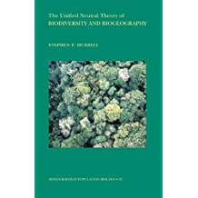 The Unified Neutral Theory of Biodiversity and Biogeography (MPB-32) (Monographs in Population Biology) (English Edition)