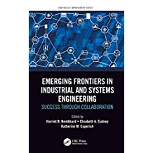 Emerging Frontiers in Industrial and Systems Engineering: Success Through Collaboration (Continuous Improvement Series) (English Edition)