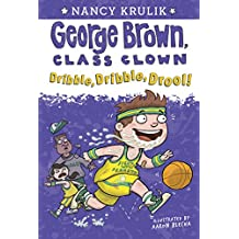 Dribble, Dribble, Drool! #18 (George Brown, Class Clown) (English Edition)