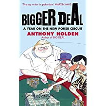 Bigger Deal: A Year on the 'New' Poker Circuit (English Edition)