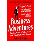 Business Adventures: Twelve Classic Tales from the World...