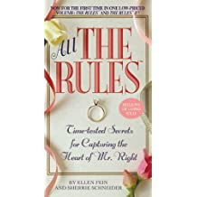 All the Rules: Time-tested Secrets for Capturing the Heart of Mr. Right (English Edition)