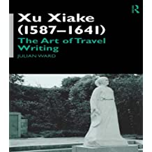 Xu Xiake (1586-1641): The Art of Travel Writing (English Edition)