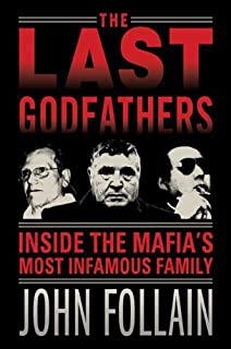 The Last Godfathers: Inside the Mafia's Most Infamous Family (English Edition)