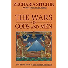 The Wars of Gods and Men (Book III): The Third Book of the Earth Chronicles (English Edition)