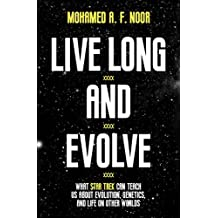 Live Long and Evolve: What Star Trek Can Teach Us about Evolution, Genetics, and Life on Other Worlds (English Edition)