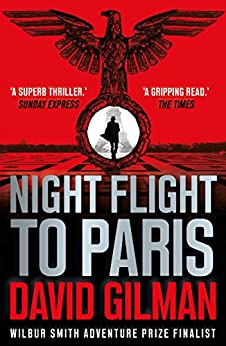 """Night Flight to Paris: A World War II thriller from the author of the Master of War series (English Edition)"",作者:[David Gilman]"