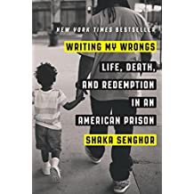 Writing My Wrongs: Life, Death, and Redemption in an American Prison (English Edition)