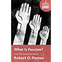 What Is Fascism?: from The Anatomy of Fascism (A Vintage Short) (English Edition)