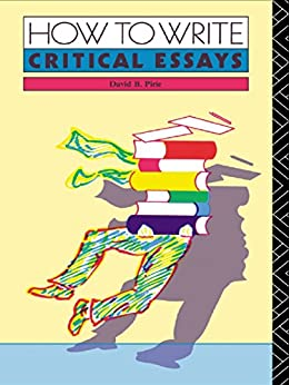 """""""How to Write Critical Essays: A Guide for Students of Literature (English Edition)"""",作者:[Pirie, David B.]"""
