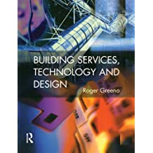 Building Services, Technology and Design (Chartered Institute of Building) (English Edition)