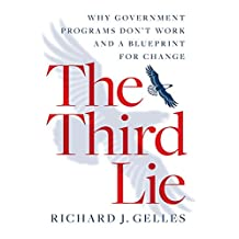 The Third Lie: Why Government Programs Don't Work—and a Blueprint for Change (English Edition)