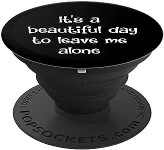 Beautiful Day To Leave Me Alone 趣味 Introvert PopSockets 手机和平板电脑握架260027  黑色