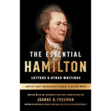 The Essential Hamilton: Letters & Other Writings: A Library of America Special Publication (English Edition)