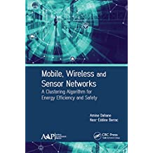 Mobile, Wireless and Sensor Networks: A Clustering Algorithm for Energy Efficiency and Safety (English Edition)