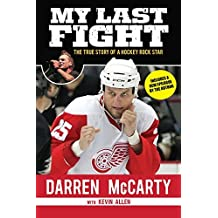 My Last Fight: The True Story of a Hockey Rock Star (English Edition)