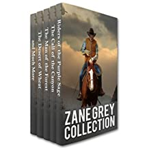 Zane Grey Collection: Riders of the Purple Sage, The Call of the Canyon, The Man of the Forest, The Desert of Wheat and Much More (Xist Classics) (English Edition)