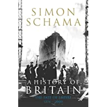 A History of Britain - Volume 3: The Fate of Empire 1776-2000 (English Edition)