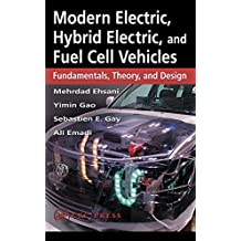 Modern Electric, Hybrid Electric, and Fuel Cell Vehicles: Fundamentals, Theory, and Design (Power Electronics and Applications Series Book 6) (English Edition)