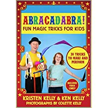 Abracadabra!: Fun Magic Tricks for Kids - 30 tricks to make and perform (includes video links) (English Edition)