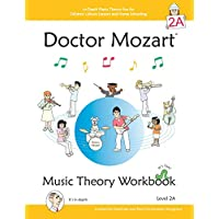 Doctor Mozart Music Theory Workbook Level 2A: In-Depth Piano Theory Fun for Music Lessons and Home Schooling - Highly Effective for Children Learning a Musical Instrument