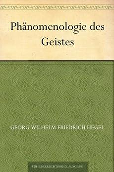 """Phanomenologie des Geistes (精神现象学(德文版)) (免费公版书 16) (German Edition)"",作者:[Hegel,Georg Wilhelm Friedrich, (弗里德里希·黑格尔)]"