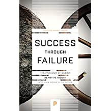 Success through Failure: The Paradox of Design (Princeton Science Library Book 59) (English Edition)