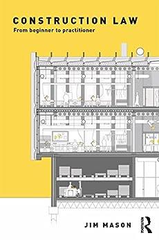 """Construction Law: From Beginner to Practitioner (English Edition)"",作者:[Mason, Jim]"