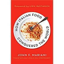 How Italian Food Conquered the World (English Edition)