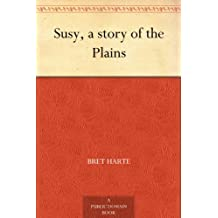 Susy, a story of the Plains (免费公版书) (English Edition)