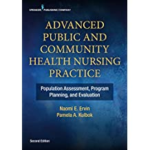 Advanced Public and Community Health Nursing Practice 2e: Population Assessment, Program Planning and Evaluation (English Edition)