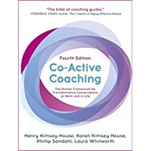 Co-Active Coaching: Changing Business, Transforming Lives (English Edition)