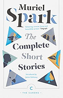 """""""The Complete Short Stories (Canons Book 2) (English Edition)"""",作者:[Spark, Muriel]"""