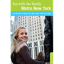 Fun with the Family Metro New York: Hundreds of Ideas for Day Trips with the Kids (Fun with the Family Series) (English Edition)