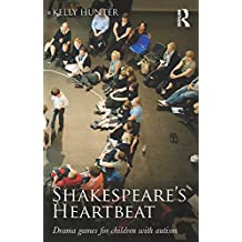 Shakespeare's Heartbeat: Drama games for children with autism (English Edition)