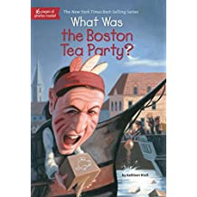 What Was the Boston Tea Party? (What Was?) (English Edition)